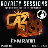 Royalty Sessions Feat. Lazy Rich | RS 0001 | Oct 3rd on My EDM Radio