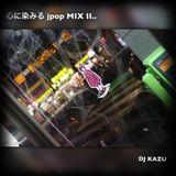 心に染みる jpop mix II..