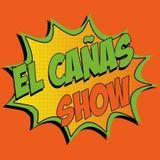 EL CAÑAS SHOW 291 con Andrey Espinosa