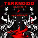 DER WÜRFLER @ TEKKNOZID 30.12.2017 Festsaal Kreuzberg