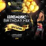 LUXEmusic Birthday Mix 2016 - DJ Liya