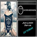 Just Listen Part 04 . DJ TORAX