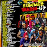 DJ ROY SUMMER WARM-UP DANCEHALL CLEAN MIX [JUNE 2018]