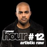 Powerhouse Music presents: PowerHour #12 Artistic Raw