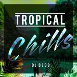 Tropical Chill Mix 2017 - DJ BEGO