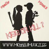 KISS OR KILL ? - mixed by Michael B