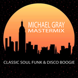 Michael Gray Classic Soul, Funk & Disco Boogie Mastermix