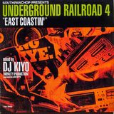DJ Kiyo ‎– Underground Railroad 4 (East Coastin')
