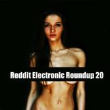 Reddit Electronic Roundup 20