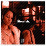 Slowish