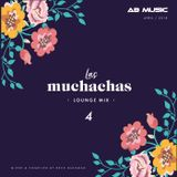 Las Muchachas Mix - Lounge #4 (May 2018)