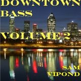 Downtown Bass Volume 2