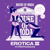 House of Moda - Erotica III - 7 mai 2018 - Ouh La La