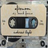Mark Farina-Afternoon / Indirect Light mixtape- May 1998- *Complete Tape