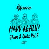 Madd Again! (Zed Bias + Trigga + Specialist Moss + Killa Benz) - Shubz & Clubz Vol 2