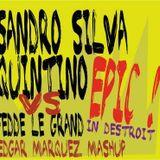 Sandro Silva & Quintino vs Fedde Le Grand - Epic in Detroit - Edgar Marquez mashup