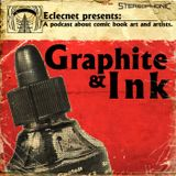 Graphite & Ink Ep 58 - Action Jackson Takes Out Indiana Jones?