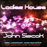 Ladies House mixed by John Siscok 2013