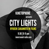CITY LIGHTS_SEASON 8_RYUICHI SAKAMOTO IN FILMS_11 October_InnersoundRadio