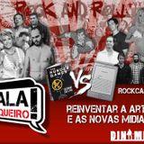 Rockcast #08 - Reinventar As Artes & As Novas Mídias