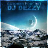 Dj Dezzy - October Podcast
