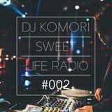 DJ KOMORI - Sweet Life Radio #002