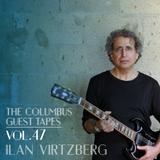 THE COLUMBUS GUEST TAPES VOL. 47- ILAN VIRTZBERG