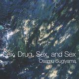 Sex, Drug, Sex, and Sex