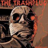 *The Trashplug* - Wild Rock'N'Roll & Sick Garage Trash