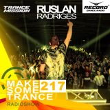 Ruslan Radriges - Make Some Trance 217 (Radio Show)