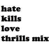 ? Hate Kills ️ Love Thrills ? Mix by DjCola.net