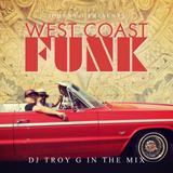 Johnny J Presents West Coast Funk Vol. 2 - Dj Troy G in the Mix