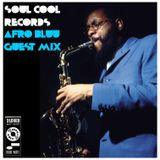 Soul Cool Records - Afro Bluu Guest Mix