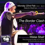 The Border Clash Show 22/02/16 with special guest Walaa Sbait