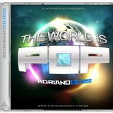 ADRIANO GOES - THE WORLD IS POP - SPECIAL DJ LONG SET 09.2013