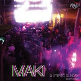 MAKI@StereoSunday (Live Podcast)