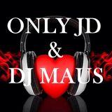 ONLY JD 030 & guest DJ MAUS