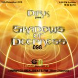 Dirk pres. Shadows Of Deepness 098 (16th December 2016) on Globalbeats.FM [Blue Channel]
