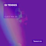 Guest Mix 315 - DJ Tennis [07-03-2019]