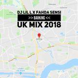 DJ LIL L x FAHDA SENSI present BARKING - UK MIX 2018