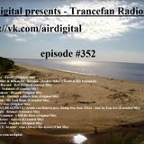 Airdigital - Trancefan Radioshow #352 2018-06-14