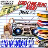 Back To School Mix (DIRTY) LORD CHRIS BERG RADIO #21 (8-22-18) DIRTY  (Hip-Hop, RNB, EDM)