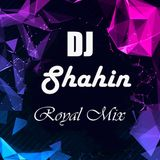 Royal Mix - Ep 67 (DJ Shahin)
