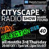 Mark Found - Cityscape Radio Show 040 - May 18th 2018