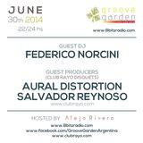 Aural Distortion, Salvador Reynoso y Federico Norcini @ Groove Garden Radio Experience | 2014_06_30