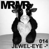 MRMR 014: JEWEL-EYE
