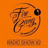 Fire Gang Radio Show #2 - 10/2013