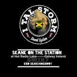 Skank on the Station Episode 7 at Hot Radio Labs.
