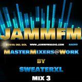 MasterMixers@Work by DJ SweaterXL Mix 3