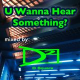 U Wanna Hear Something - Mix